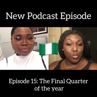 Episode 15: The Final Quarter of the Year