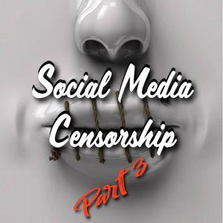 Social Media Censorship Conspiracy Podcast - Part 3 2021