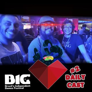 1UP Drops #68 - BIG Festival 2019 Daily Cast 2