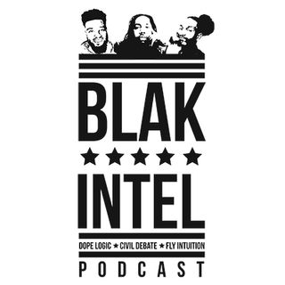 Welcome to the BlaK Intel Podcast