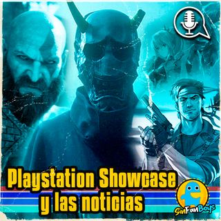 SinFanBoys Cap14-Opinión PlayStation Showcase y noticias de la semana.