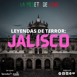 Ep. 47 - Leyendas de terror: Jalisco