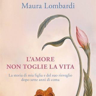 """Maura Lombardi """"L'amore non toglie la vita"""""""