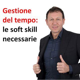Gestione del tempo: le soft skill necessarie