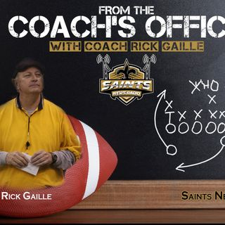 From the Coach's Office with Rick Gaille: Prep Week 10 & Saints Week 9