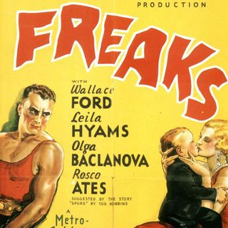 191: Cult Classic Oddities Episode 1 - Freaks