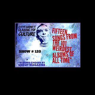 STEVE LUDWIG'S CLASSIC POP CULTURE # 120 - 101 WEIRDEST ALBUMS