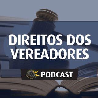 #013 - Direitos dos Vereadores