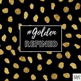 Episode 1 - #GoldenRefined