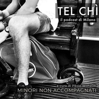 Puntata 8: Milano e i minori stranieri non accompagnati