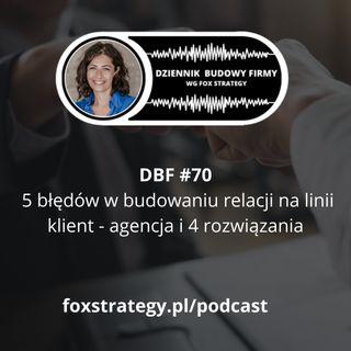 DBF #70: 5 błędów w budowaniu relacji na linii klient - agencja i 4 rozwiązania [BIZNES]