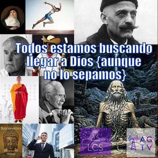 #106 Todos estamos buscando a Dios {aunque no lo sepamos}