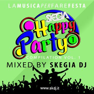 happy party compilation vol. 01 - mixed by skegia dj