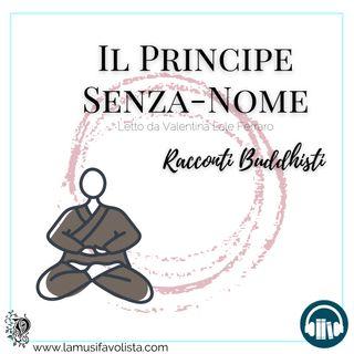 IL PRINCIPE SENZA-NOME • Racconti buddhisti ☆ Audioracconto ☆