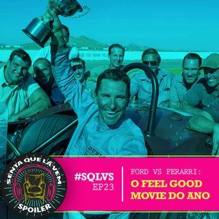 #SQLVS 23 - FORD v FERRARI: O Feel Good Movie Do Ano