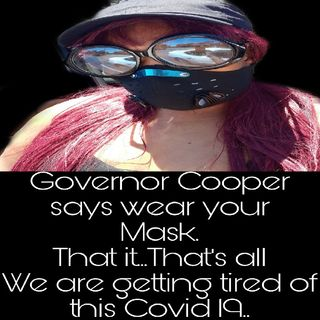 North CAROLINA our Governor Say We Must Wear Our Mask..