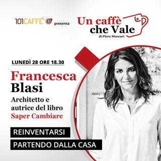 Francesca Blasi: Reinventarsi partendo dalla casa