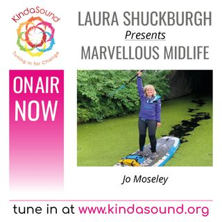 Jo Moseley: Brave Enough (Marvellous Midlife with Laura Shuckburgh)