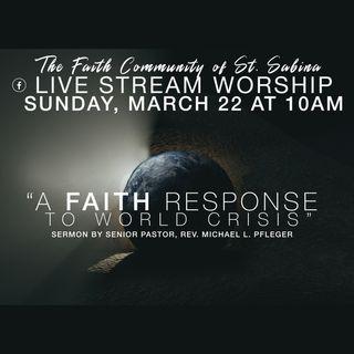 Full Worship Service : A Faith Response to World Crisis