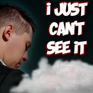 I Just Can't See