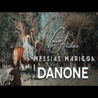 Valter Artístico Feat. Messias Maricoa - Danone (BAIXAR AQUI MP3)