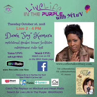 Live Life In The Purple with MLuV 10-16-18 Guest Soy Kamara