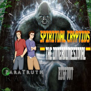 Spiritual Cryptids:  The Interdimensional Bigfoot
