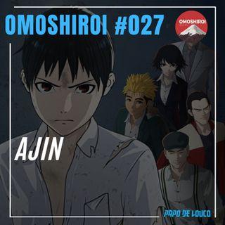 Omoshiroi #027 – Ajin