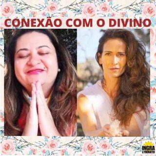 Podcast: Conexão com o Divino com Ingra Lyberato e Nilma Santos