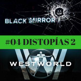 DISTOPÍAS. Black Mirror y Westworld
