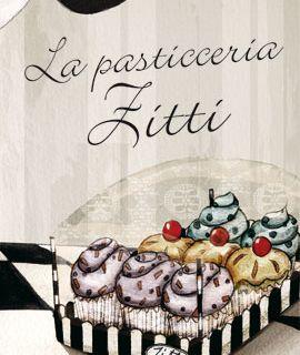La pasticceria Zitti - Rosa Tiziana Bruno