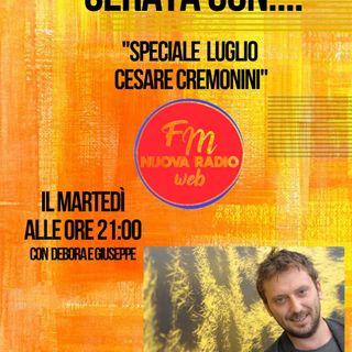 """Serata con....""""Speciale Luglio Cesare Cremonini"""". Ultima Puntata. Con Debora e Giuseppe"""