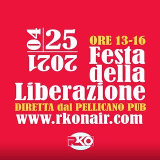 Festa della Liberazione 2021 dal Pellicano Pub con RKO