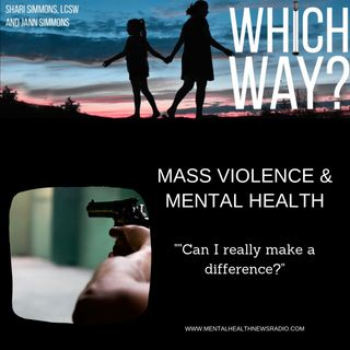 "Mass Violence and Mental Health - ""Can I really make a difference?"""