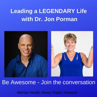 Leading a LEGENDARY Life with Dr. Jon Porman