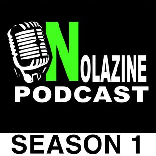 Season 1 Nolazine Podcast