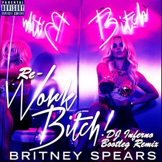 Re-Work Bitch (DJ Inferno Bootleg Mix)