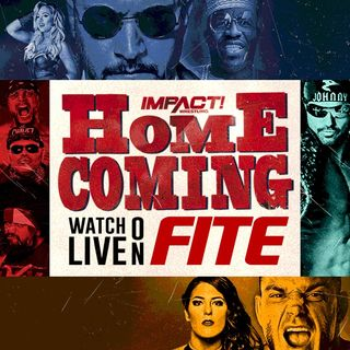 Impact Wrestling Homecoming Review!!!