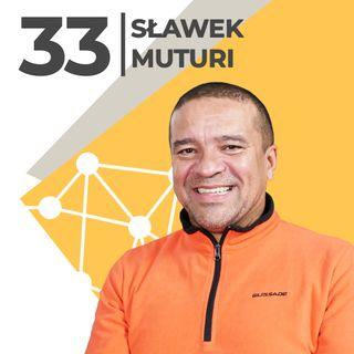 Sławek Muturi-o wolności finansowej-MZURI