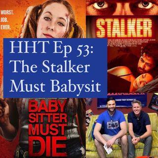 Ep 53: The Stalker Must Babysit