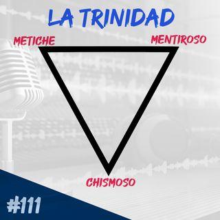 Episodio 111 - La Trinidad