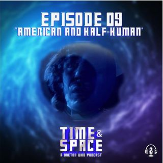 Episode 09 - American and Half-Human