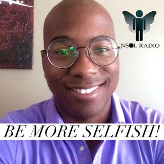 Be More Selfish