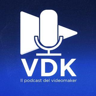 VDK - Il Podcast del Videomaker