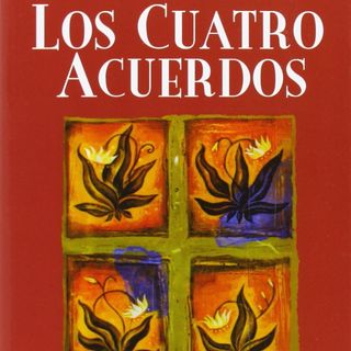 La sabiduría Tolteca: Los 4 acuerdos.