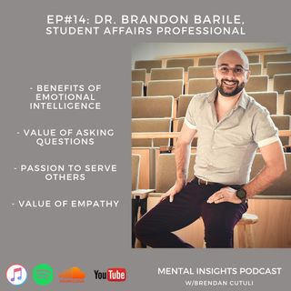 EP#14: EQ, Empowerment & Mindset | Dr. Brandon Barile