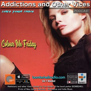 Addictions and Other Vices 540 - Colour Me Friday