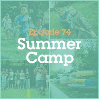 Episode 74: Summer Camp