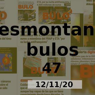 Desmontando Bulos 47 (12/11/20)