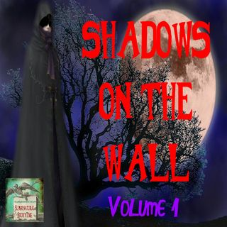 Shadows on the Wall | Volume 1 | Podcast E114